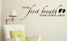 Your First Breath Took Ours Away Nursery Room Wall Sticker Quote 36x12 - Chocolate Brown by Wall Décor Plus More, http://www.amazon.com/dp/B009LKP5KA/ref=cm_sw_r_pi_dp_vWaLrb11XB59J