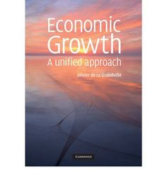 Economic growth : a unified approach / Olivier de La Grandville ; with a foreword and two contributions by Robert M. Solowc - https://bib.uclouvain.be/opac/ucl/fr/chamo/chamo%3A1911550?i=0