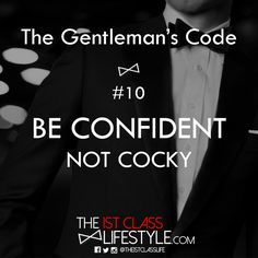 The Gentleman's Code #10: Be Confident, Not Cocky - The1stClassLifestyle.com