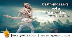 """""""Death ends a life, not a relationship. Afterlife Quotes, Paradise Quotes, Dog Heaven Quotes, Jack Lemmon, Jokes Quotes, Quotes About God, Daily Quotes, Be Yourself Quotes, Relationship Quotes"""