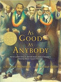 As Good As Anybody - As Good as Anybody: Martin Luther King and Abraham Joshua Heschel's Amazing March Toward Freedom (Hardcover)