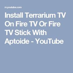 Install Terrarium TV On Fire TV Or Fire TV Stick With Aptoide - YouTube