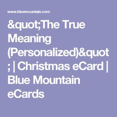 """""""The True Meaning (Personalized)"""" 