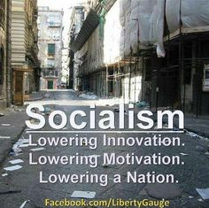 Socialism......RIGHT ON TARGET.....I AGREE WITH THIS ONE.