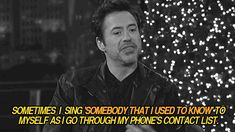 Robert Downey Jr.- hahahaha