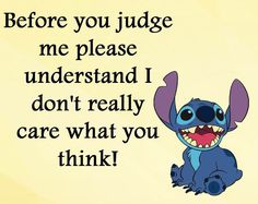 do not judge people we are all kind in we are god kids Funny True Quotes, Cute Quotes, Funny Disney Jokes, Disney Memes, Lilo And Stitch Quotes, Funny Phone Wallpaper, Really Funny Memes, Disney Quotes, Mood Quotes