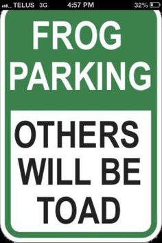 Love puns. Would be so funny to put in the TCU horned frog parking lot! Lol,