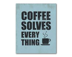 Coffee solves everything Kitchen Wall Art by SusanNewberryDesigns