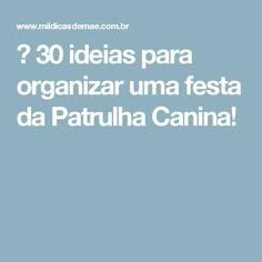ᐅ 30 ideias para organizar uma festa da Patrulha Canina!