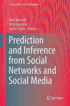 Prediction and Inference from Social Networks and Social Media