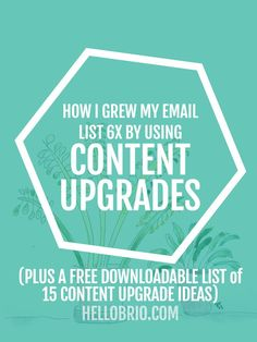 Learn how I grew my email list from 300 to 1,900 subscribers in less than one year using content upgrades. Plus, get a free downloadable list of content upgrade ideas!