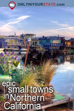 Travel | California | Attractions | USA | Northern California | Small Towns | Places To Visit | Getaways | NorCal | Picturesque Towns | Nevada City | Explore | Day Trips | Things To Do | Bodega Bay | Waterfront Towns | Yosemite | Mountains | Santa Cruz | Pacific Grove | Oceanfront | Tahoe City | Country