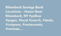 Rhinebeck Savings Bank Locations – Hours Near Rhinebeck, NY #yellow #pages, #local #search, #deals, #coupons, #restaurants, #reviews,… http://sierra-leone.remmont.com/rhinebeck-savings-bank-locations-hours-near-rhinebeck-ny-yellow-pages-local-search-deals-coupons-restaurants-reviews/  # About Search Results YP – The Real Yellow Pages SM – helps you find the right local businesses to meet your specific needs. Search results are sorted by a combination of factors to give you a set of choices…
