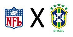 FINANÇAS: O que a NFL pode ensinar à CBF sobre gestão de marca e produto. *Por Juliherme Carlos.