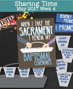 """LDS Primary Sharing Time Helps for May 2017 Week 4: """"When I take the Sacrament, I renew my batismal covenants"""" Sharing Time Packet includes: Fun object lesson using M&Ms to teach about covenants Posters in 2 sizes: 8.5""""x11"""" and 11""""x14"""" Large printable sacrament tray and water cups to teach about the covenants in the Sacrament prayers Board Activity Ideas from The Friend Magazine"""