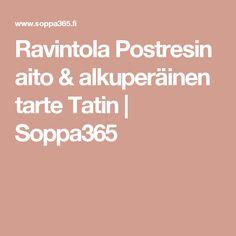 Ravintola Postresin aito & alkuperäinen tarte Tatin | Soppa365