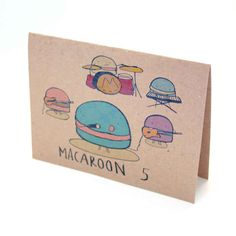 A card for those who would like Adam Levine better if he was a macaroon.