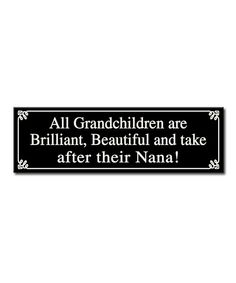 Look at this 'Take After Their Nana' Wall Sign on #zulily today!
