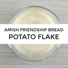 Potato Flake Amish Friendship Bread Do you use the potato flake method for your Amish Friendship Bread? Check out the recipe post (and watch a video) to learn how to make it! Sourdough Starter Recipe With Potato Flakes, Potato Flakes Recipe, Amish Bread Starter, Friendship Bread Starter, Sourdough Bread Starter, Amish Friendship Bread, Amish Bread Recipes, Sourdough Recipes, Bread Machine Recipes
