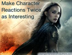 Make Your Character Reactions Twice as Interesting - Wordplay: Helping Writers Become Authors