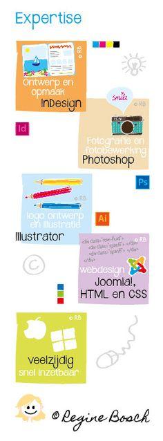 Expertise: Grafische vormgeving, Illustratie, Webdesign / InDesign, Illustrator, Photoshop, HTML, CSS, Joomla!. Zie ook mijn portfolio op: http://reginebosch.mr-web.nl/