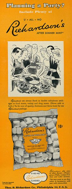1950 Food Ad, Richardson's After Dinner Mints; still made.  Love the puffy candy that melts so easily.
