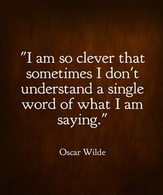 Understand A Single World - Beautiful Saying By Oscar Wilde