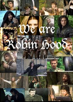 We are Robin Hood. Man, I miss this show!