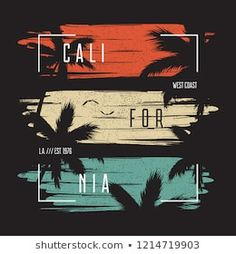 California t-shirt typography with color grunge background and palm trees silhouettes. Shirt Print Design, Shirt Designs, Grunge, Design Kaos, Summer Logo, Palm Tree Silhouette, Aesthetic Shirts, Screen Printing Shirts, Mascot Design