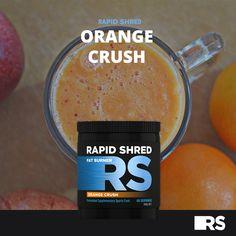 Shred Fat, Orange Crush, Fat Burner, Train Hard, Feel Better, Confident, Crushes, Food, Fat Burning