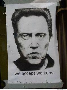 Walkens welcome - HaHa!