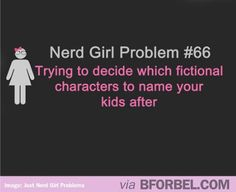 Nerd Girl Problem- Naming your children after fictional characters Our last child would have been McKenna Roxanne if hed been a girl! McKenna from somewhere in time and Roxanne from roxanne by Cyrano de Bergerac. Nerd Girl Problems, Fangirl Problems, Books And Tea, Charlie Chaplin, Nerd Geek, The Villain, Book Fandoms, Found Out, Book Nerd