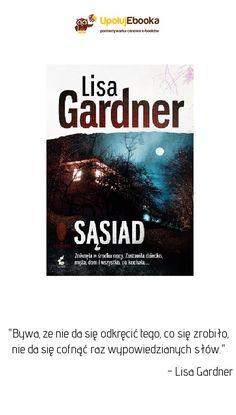 Sąsiad - Lisa Gardner ebook, książka Lisa, Cover, Books, Literatura, Libros, Book, Book Illustrations, Libri