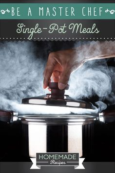 Be A Master Chef: Single-Pot Meals by Homemade Recipes at http://homemaderecipes.com/cooking-101/how-to-be-a-master-chef-in-10-days-one-pot-meals/
