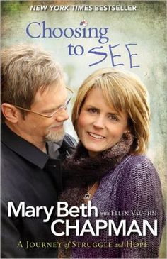 A Journey of Struggle and Hope. Written by: Mary Beth Chapman and Ellen Vaughn. Forward by: Steven Curtis Chapman. This Is A Book, Up Book, Reading Lists, Book Lists, Reading Nooks, Believe, Thing 1, Happiness, Great Books