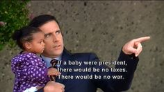 If a baby were president