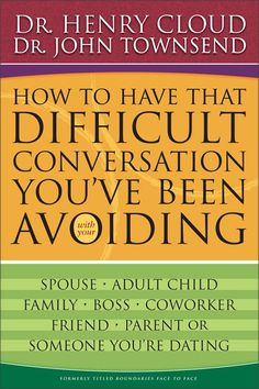 """""""Most people don't know how to go about having difficult conversations & see confrontation as scary or adversarial. This book shows how healthy confrontation can improve relationships, presents the essentials of a good boundary setting conversation, shows how to tell people what you want, how to stop bad behavior, and how to deal with counterattack, gives actual examples of conversations to have with your spouse, your date, your kids, your co-worker, your boss, your parents, and more.""""…"""