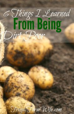 """6 Things I Learned From Being Dirt Poor """"You know what? I wouldn't trade the lessons those experiences taught me for the tipworld! Ways To Save Money, Money Tips, Money Saving Tips, How To Make Money, Managing Money, Money Hacks, Saving Ideas, Frugal Living Tips, Frugal Tips"""