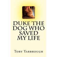 #Book Review of #Duke from #ReadersFavorite - https://readersfavorite.com/book-review/duke  Reviewed by S. J. Francis for Readers' Favorite  I'm naturally drawn to stories about animals, which made Duke: The Dog Who Saved My Life by Toby Yarbrough a natural read for me. The synopsis about this book drew me in right away. It's a book about a disabled Army veteran named Sgt. Toby Yarbrough and his service dog, Duke, the dog who saved his life on more than one o...