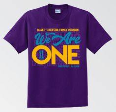 We Are ONE Family Reunion Shirt - Purple Reunion Shirt School Shirt Designs, School Shirts, Family Reunion Shirts, School Reunion, Jackson Family, Reunions, Embroidery Fonts, Family Affair, African Americans