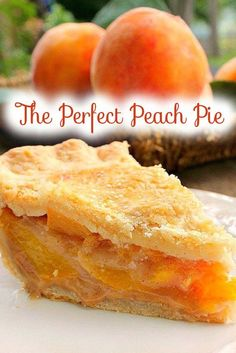 The Perfect Peach Pie Ingredients List Pie crust recipe yielding two...