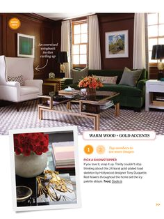 I love the Green, the in color right now Gold Wood, House And Home Magazine, Red Flowers, Gold Accents, Living Rooms, Warm, Green, Furniture, Color
