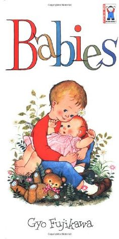Babies (So Tall Board Books) by Gyo Fujikawa 0448030845 9780448030845 Best Children Books, Childrens Books, Baby Baby, Board Books For Babies, Thing 1, Vintage Children's Books, Children's Book Illustration, Book Illustrations, Classic Books