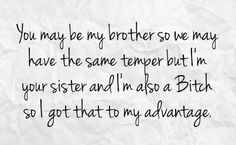 Bitchy quotes about brothers and sisters | You can get your favourite quotes as a cute picture for your timeline ...