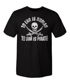 Another great find on #zulily! Black 'Arr Is Pirate' Tee - Men #zulilyfinds