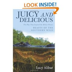 Juicy and Delicious: Lucy Alibar: 9781938120381: Amazon.com: Books