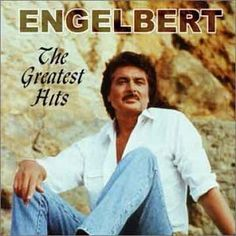 Engelbert.  My mother's secret love.  And, the reason I abhor men with sandals to this day.