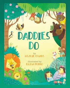 From a tiny mouse to a lion cub, adorable animal children explain why daddies are the BEST!