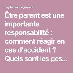 Être parent est une importante responsabilité : comment réagir en cas d'accident ? Quels sont les gestes de premiers secours à maîtriser ?