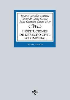 Instituciones de derecho civil patrimonial / Ignacio de Cuevillas Matozzi, Jaime de Castro García, Rocío González García-Mier